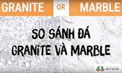 So sánh đá Granite và Marble
